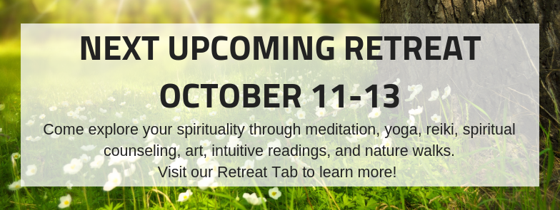 NEXT UPCOMING RETREAT - OCTOBER 11-13
