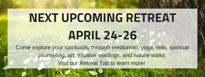 NEXT UPCOMING RETREAT - April 24